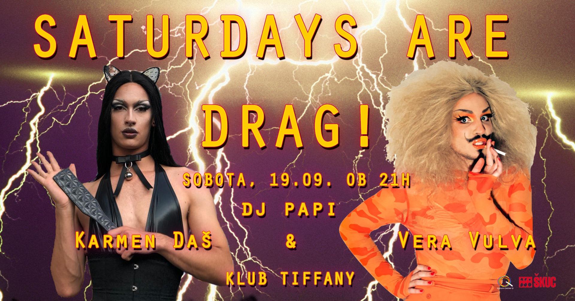 Saturdays are DRAG!